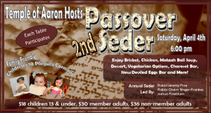 Celebrate Passover with Temple of Aaron. Reserve Your Table at KenAgranoff@TempleofAaron.org
